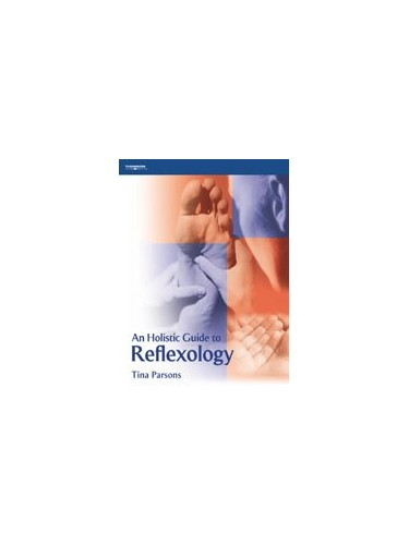 An Holistic Guide to Reflexology by Tina Parsons