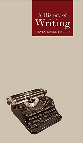 A History of Writing by Steven R. Fischer