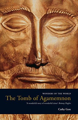 The Tomb of Agamemnon: Mycenae and the Search for a Hero by Cathy Gere