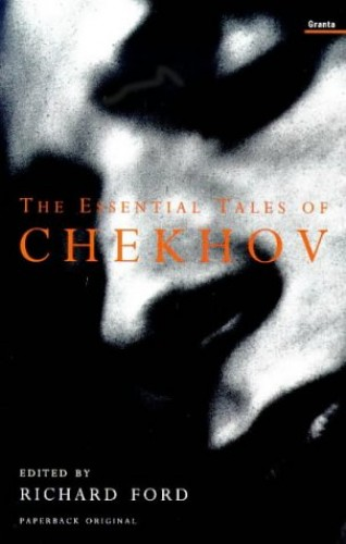 The Essential Tales of Chekhov by Anton Pavlovich Chekhov