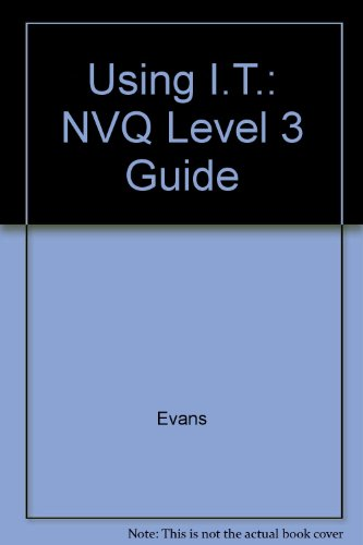 Using I.T.: NVQ Level 3 Guide by Evans