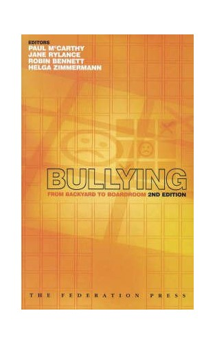 Bullying: From Backyard to Boardroom by Paul McCarthy