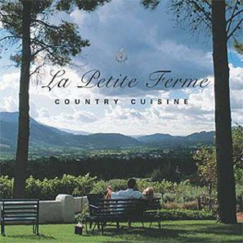 La Petite Ferme - Country Cuisine by Carol Dendy Young