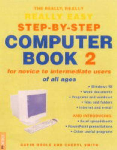 The Really, Really, Really Easy Step-by-Step Computer Book 2: For Novices of All Ages: Bk.2: For Novices of All Ages by Gavin Hoole