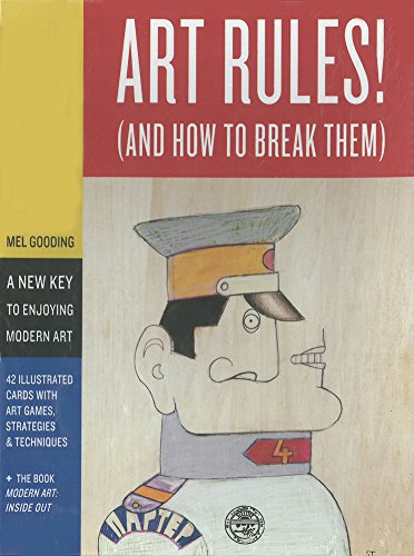 Art Rules!: (And How to Break Them) by Mel Gooding
