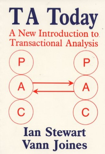 Transactional Analysis Today: A New Introduction to Transactional Analysis by Ian Stewart