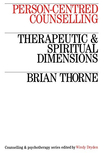 Person-centred Counselling: Therapeutic and Spiritual Dimensions by Brian Thorne