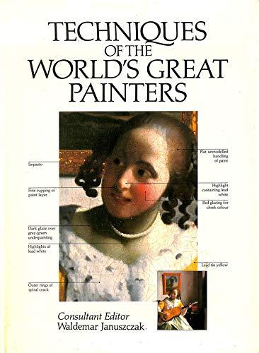Techniques of the World's Great Painters by Waldemar Januszczak