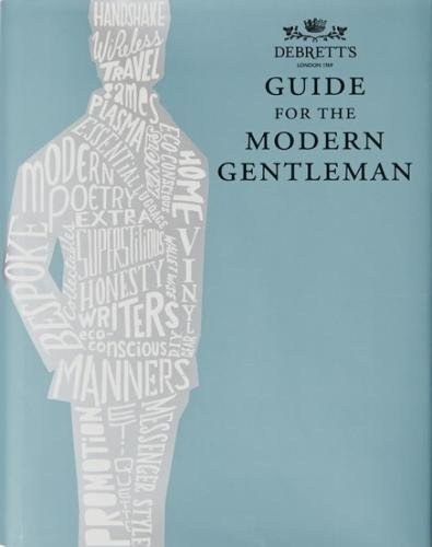 Debrett's Guide for the Modern Gentleman by Tom Bryant