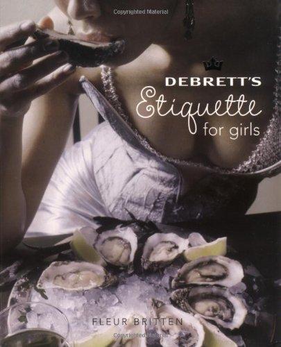Debrett's Etiquette for Girls by Fleur Britten