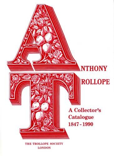 Anthony Trollope: A Collector's Catalogue by Lance Tingay