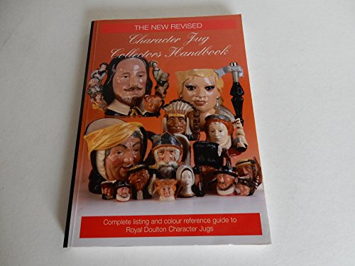 The Character Jug Collectors' Handbook: A Complete Guide to All Royal Doulton Character Jugs by Kevin Pearson