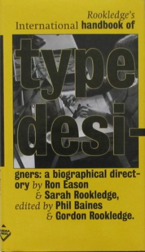Rookledge's International Handbook of Type Designers: A Biographical Directory by Ron Eason