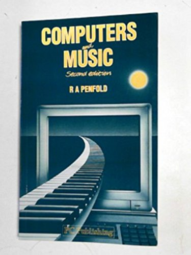 Computers and Music: An Introduction by R. A. Penfold