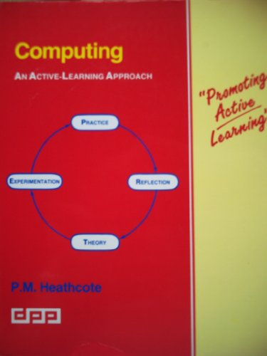Computing: An Active Learning Approach by P.M. Heathcote