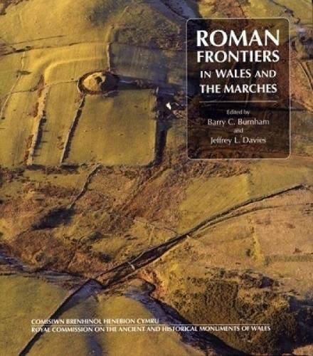 Roman Frontiers in Wales and the Marches by Barry C. Burnham