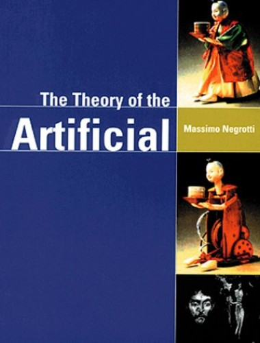Theory of the Artificial by Massimo Negrotti