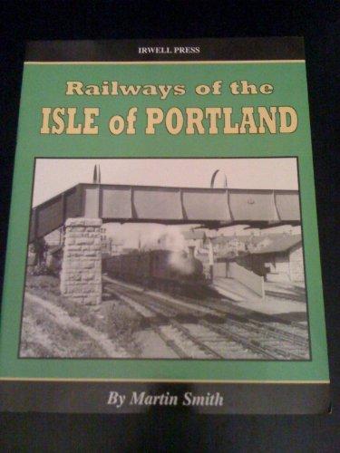 Railways on the Isle of Portland by Martin Smith