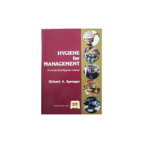 Hygiene for Management: Text for Food Hygiene Courses by Richard A. Sprenger