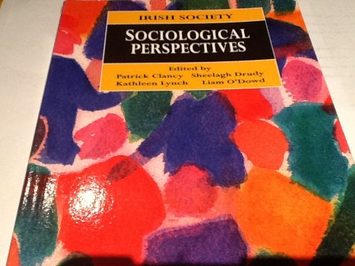 Irish Society: Sociological Perspectives by Patrick Clancy