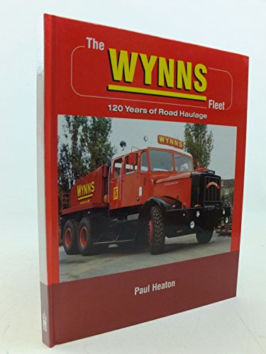 The Wynns Fleet: 120 Years of Road Haulage by