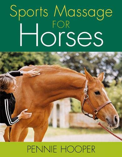 Sports Massage for Horses by Pennie Hooper