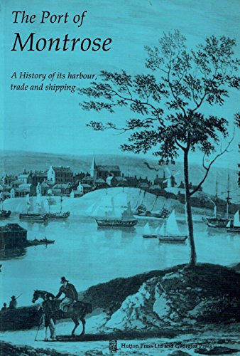 Port of Montrose: A History of Its Harbour, Trade and Shipping by Gordon Jackson