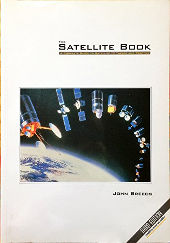 The Satellite Book: A Complete Guide to Satellite TV Theory and Practice by John Breeds