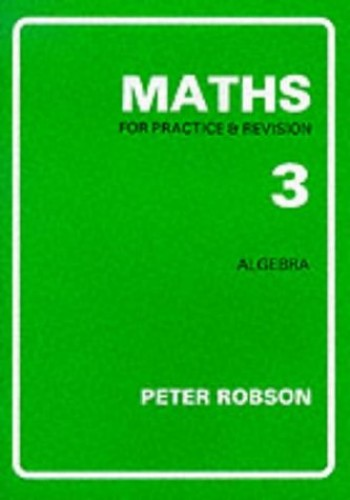 Maths for Practice and Revision: Bk. 3 by Peter Robson