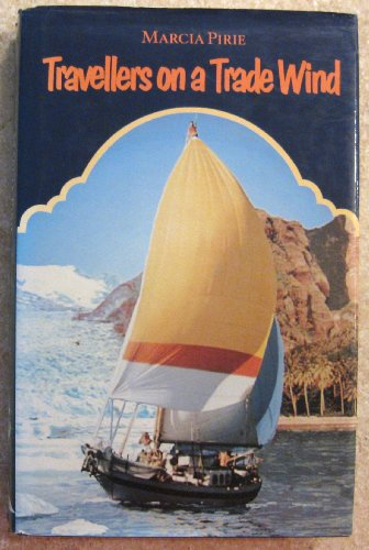 Travellers on a Trade Wind by Marcia Pirie