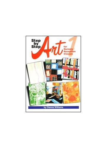 Step by Step: Art: For Nursery/Reception Classes by Dianne Williams