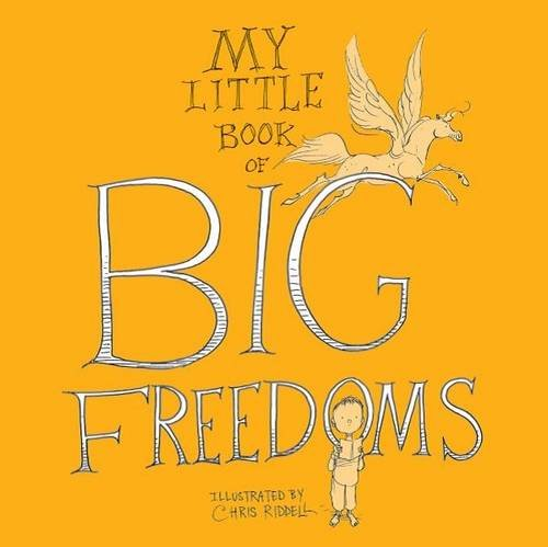 My Little Book of Big Freedoms by Chris Riddell