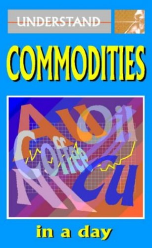 Understand Commodities in a Day by Stefan Bernstein