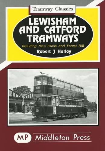 Lewisham and Catford Tramways by Robert J. Harley