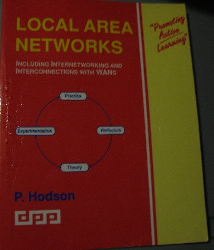 Local Area Networks: Including Internetworking and Interconnections with WANs by Peter Hodson