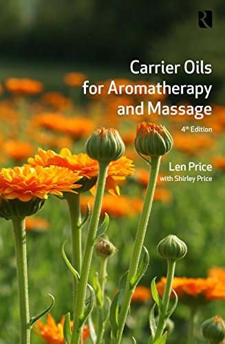Carrier Oils: For Aromatherapy and Massage by Len Price