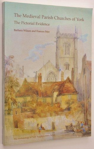 Medieval Parish Churches of York by Barbara Wilson