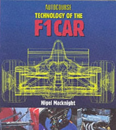 Technology of the F1 Car by Nigel McKnight