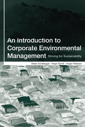 An Introduction to Corporate Environmental Management: Striving for Sustainability by Stefan Schaltegger