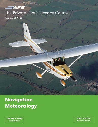 The Private Pilots Licence Course: v. 3: Navigation & Meteorology by Jeremy M. Pratt