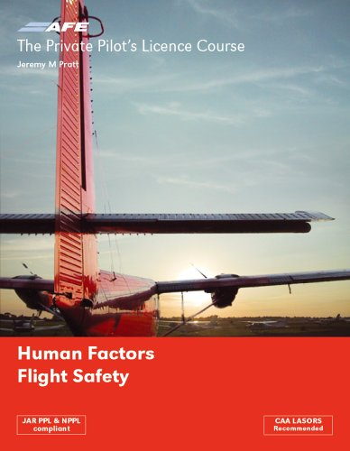 The Private Pilots Licence Course: v. 5: Human Factors and Flight Safety by Jeremy M. Pratt