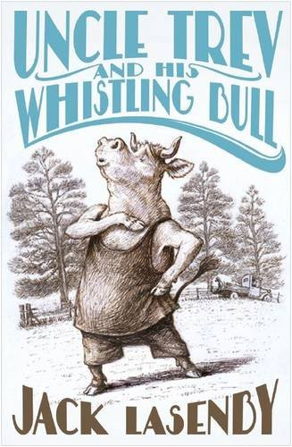 Uncle Trev and His Whistling Bull by Jack Lasenby