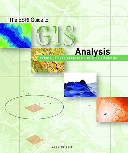 The ESRI Guide to GIS Analysis: Geographic Patterns & Relationships: Vol. 1 by Andy Mitchell