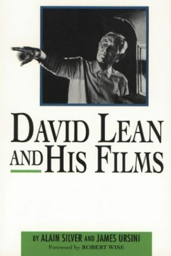 David Lean and His Films by Alain Silver