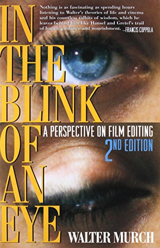 In the Blink of an Eye: A Perspective on Film Editing by Walter Murch