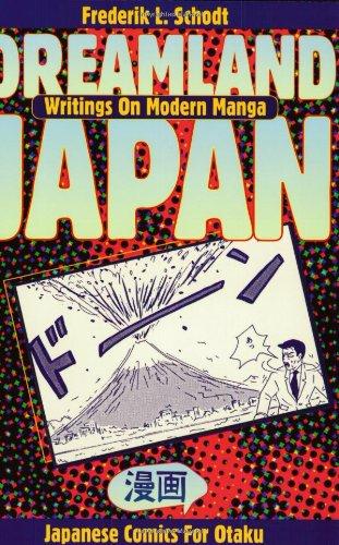 "Dreamland Japan: Writings on Modern Manga - Japanese Comics for ""Otaku"" by Frederik L. Schodt"