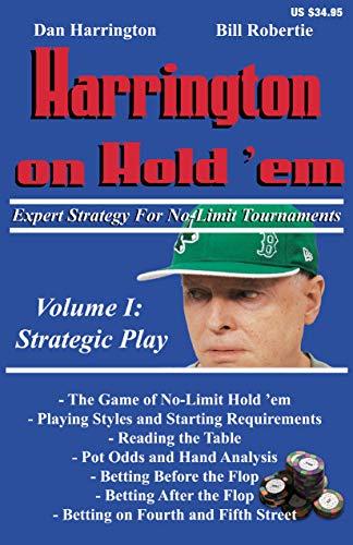 Harrington on Hold 'em: Expert Strategy for No Limit Tournaments: v. 1: Strategic Play by Dan Harrington