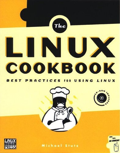 The Linux Cookbook: Tips and Techniques for Everyday Use by Michael Stutz