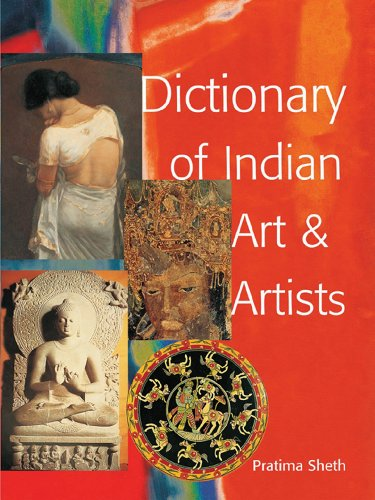 Dictionary of Indian Art and Artists by Pratima Sheh