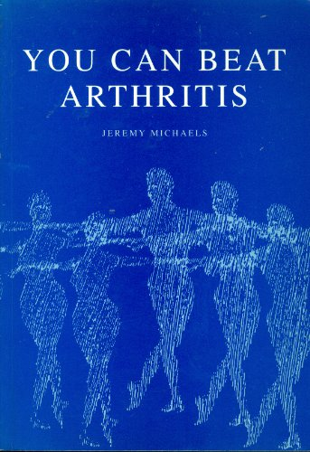 You Can Beat Arthritis by Jeremy Michaels